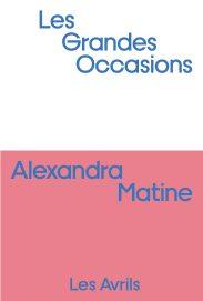 Couverture du roman Les grandes occasions écrit par Alexandra Matine