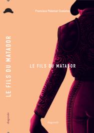 Couverture du roman Le fils du matador écrit par Francesco Palomar Custance